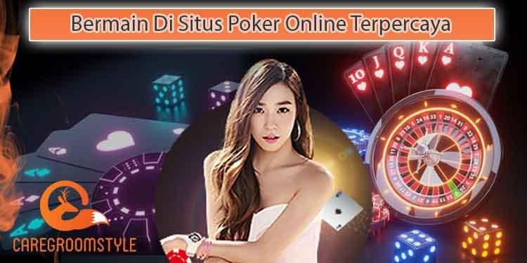 3 Kiat Sukses Poker Online Terpercaya